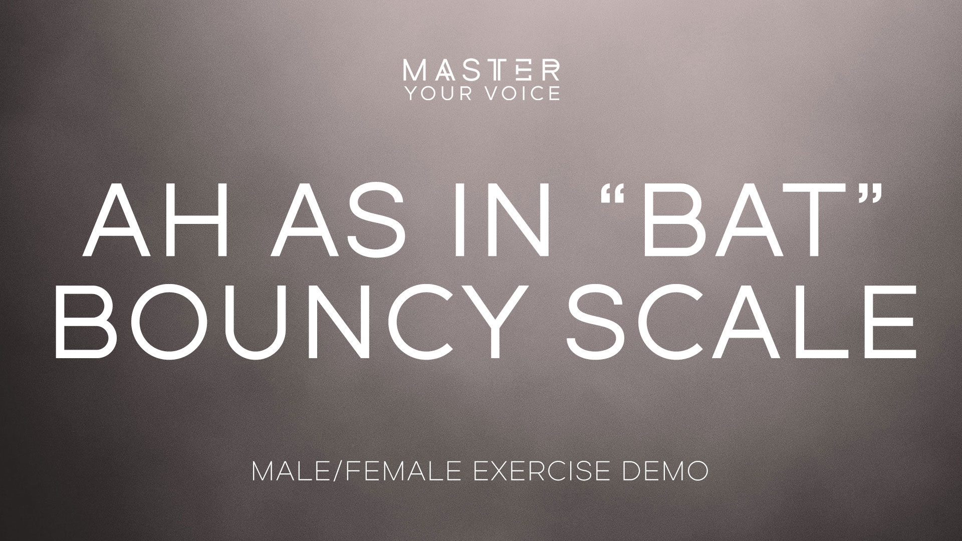"Ah as in ""Bat"" Bouncy Scale Exercise Demo"