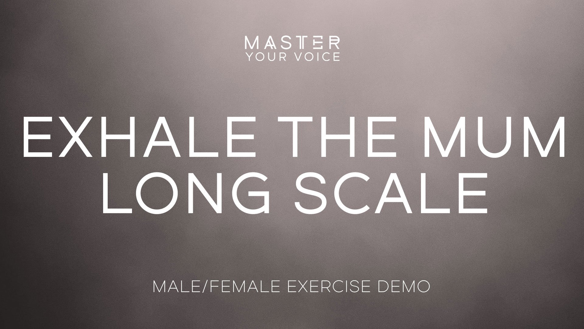 Exhale the Mum Long Scale Exercise Demo