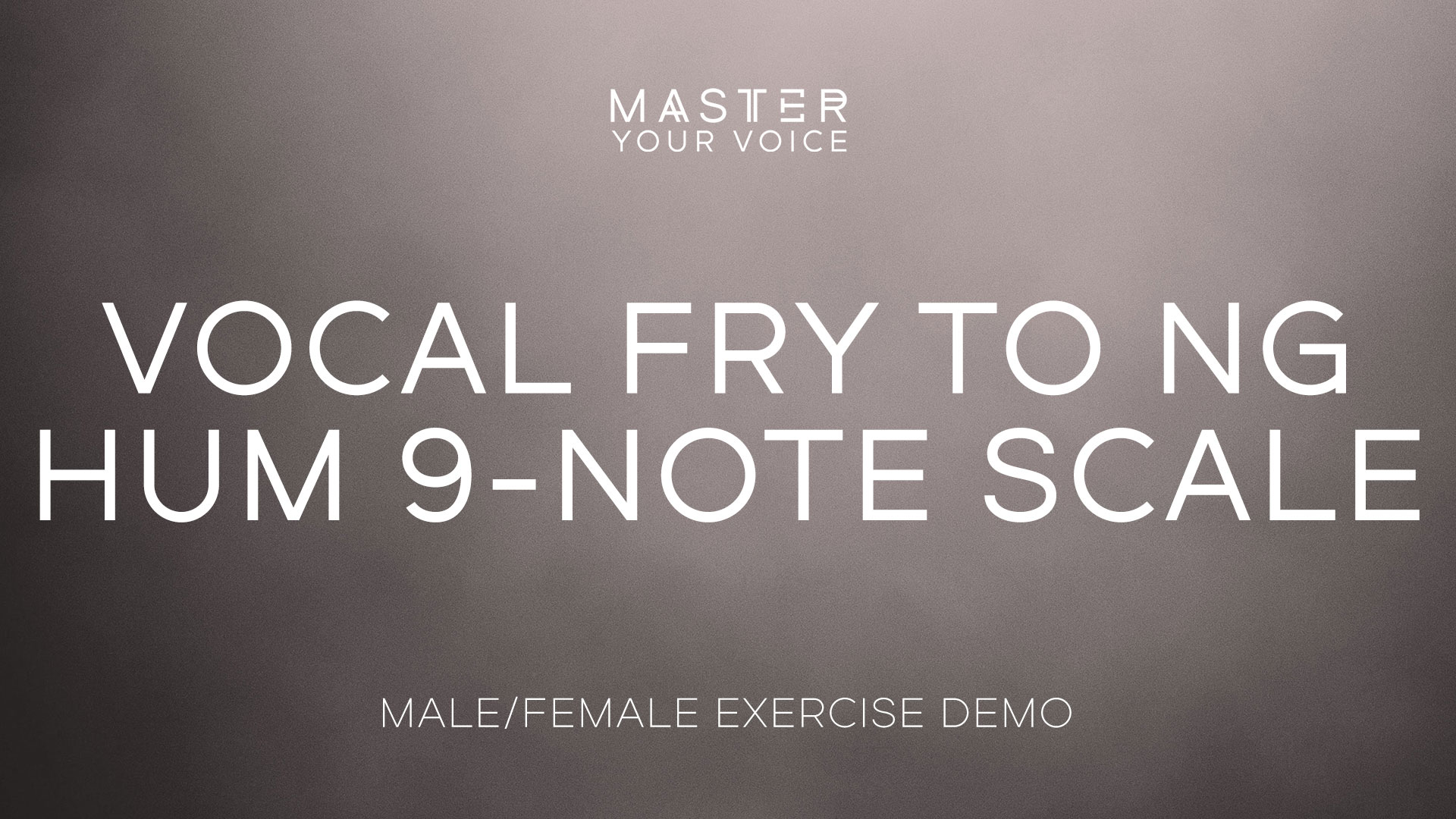 Vocal Fry to Ng Hum 9-Note Scale Exercise Demo