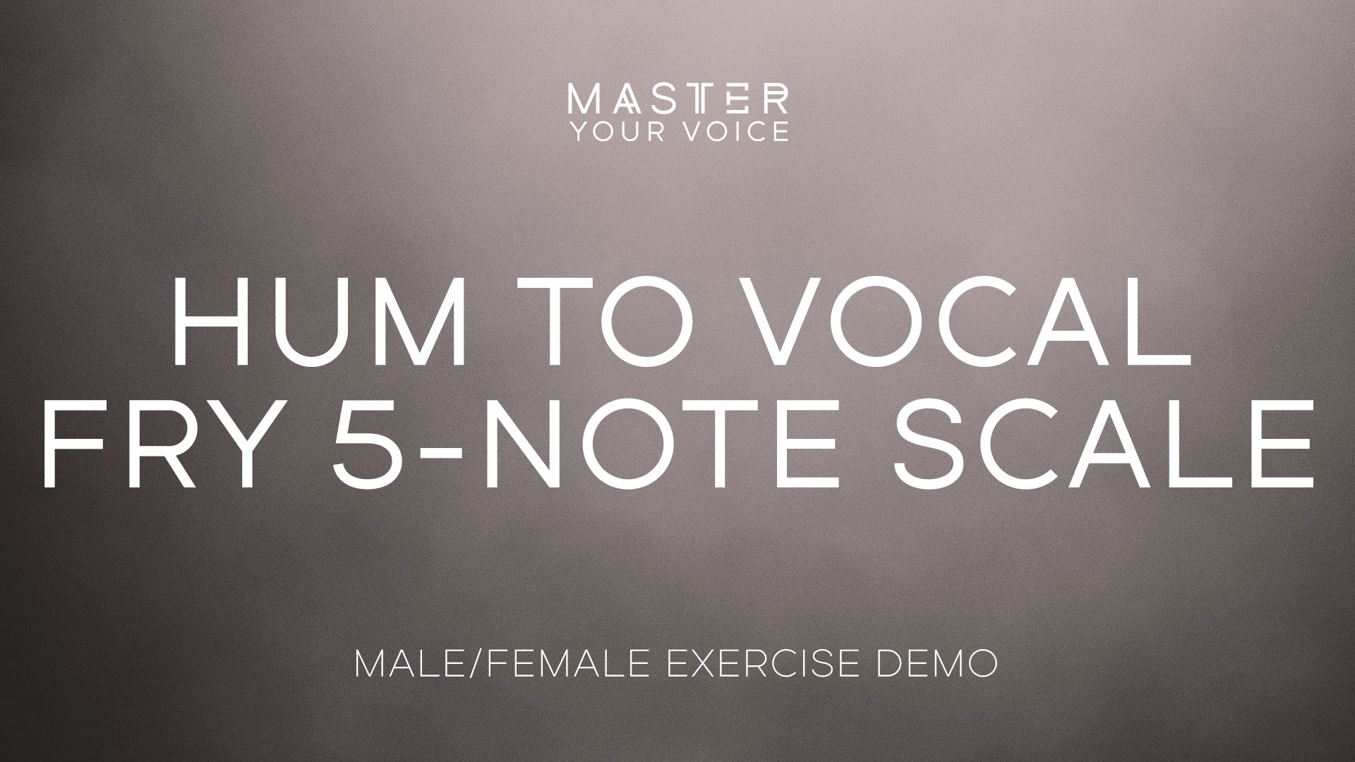 Hum to Vocal Fry 5-Note Scale Exercise Demo