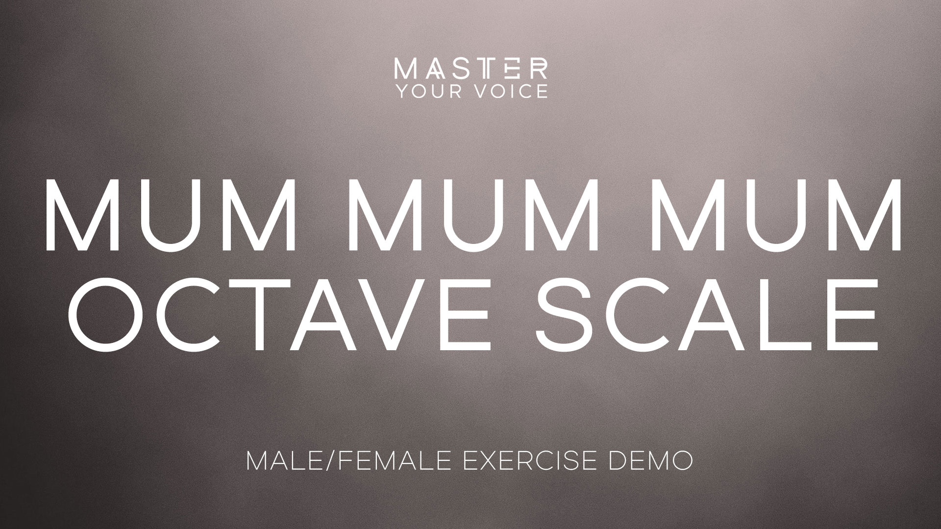 Mum Mum Mum Octave Scale Exercise Demo