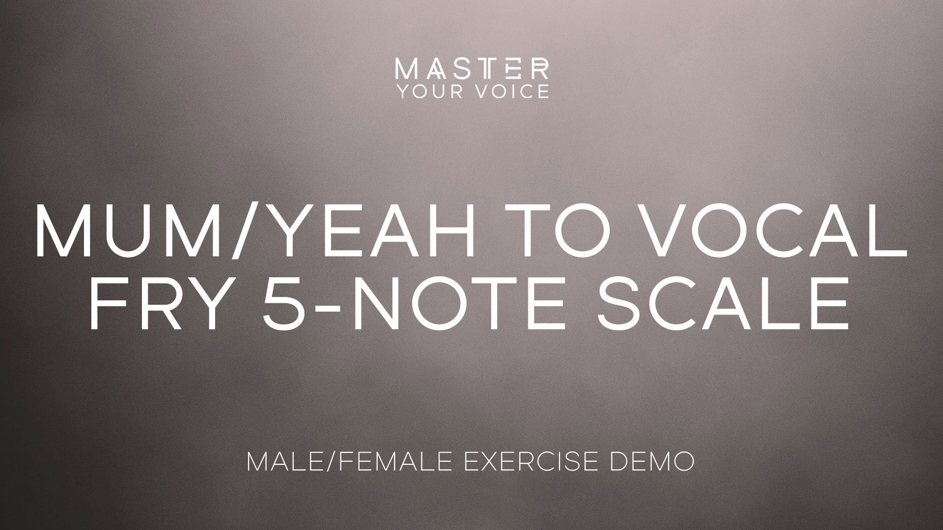 Mum/Yeah to Vocal Fry 5-Note Scale Exercise Demo