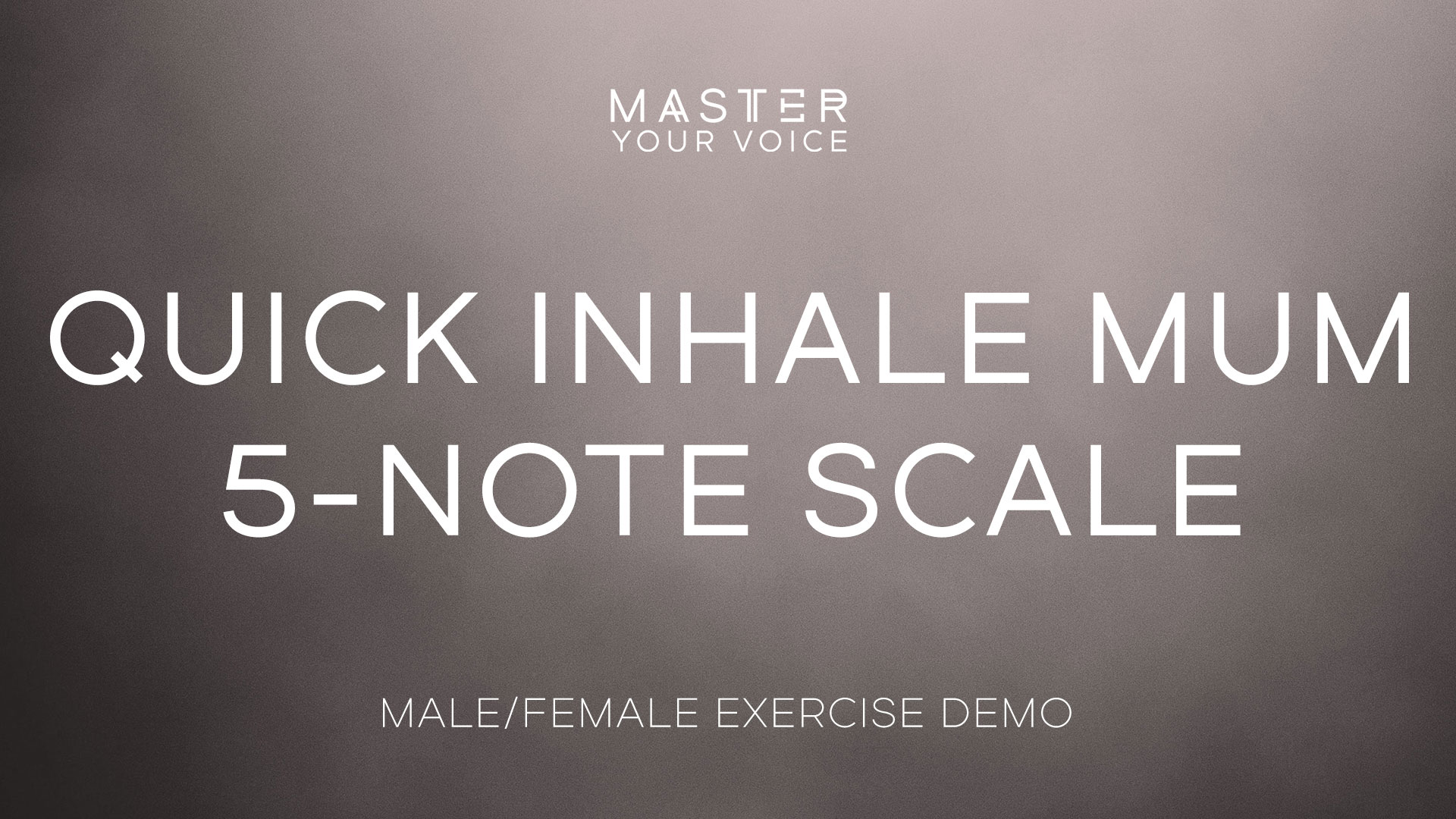 Quick Inhale Mum 5-Note Scale Exercise Demo