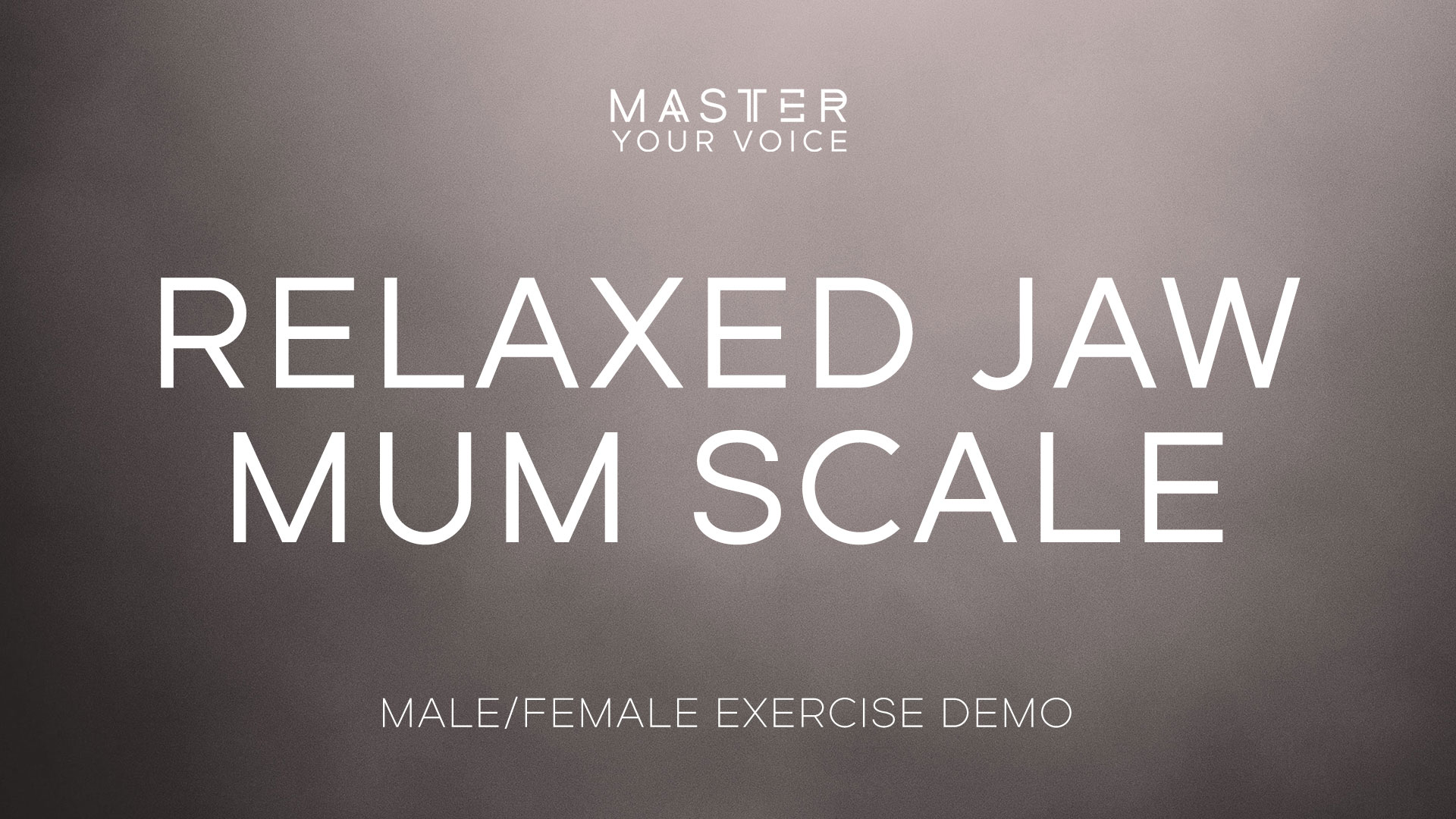 Relaxed Jaw Mum Scale Exercise Demo