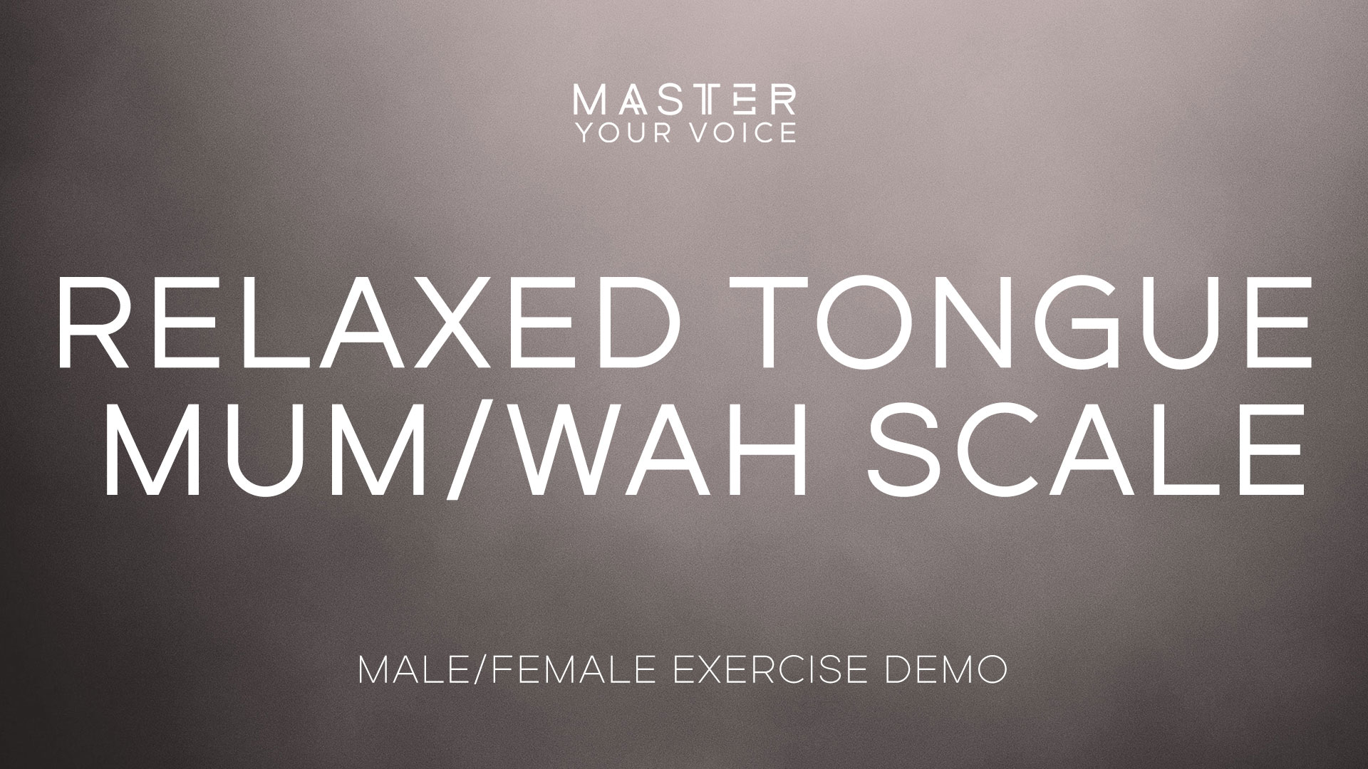 Relaxed Tongue Mum/Wah Scale Exercise Demo