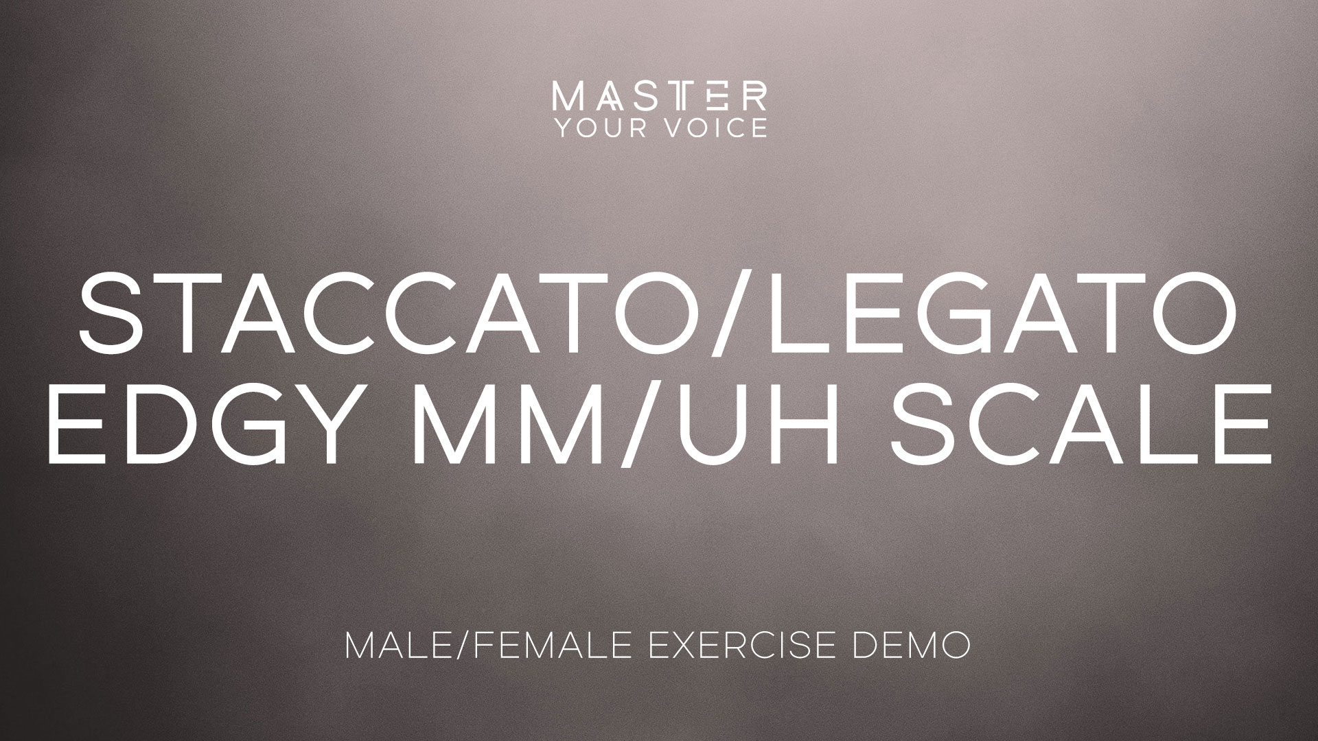 Staccato Legato Edgy Mm/Uh Long Scale Exercise Demo