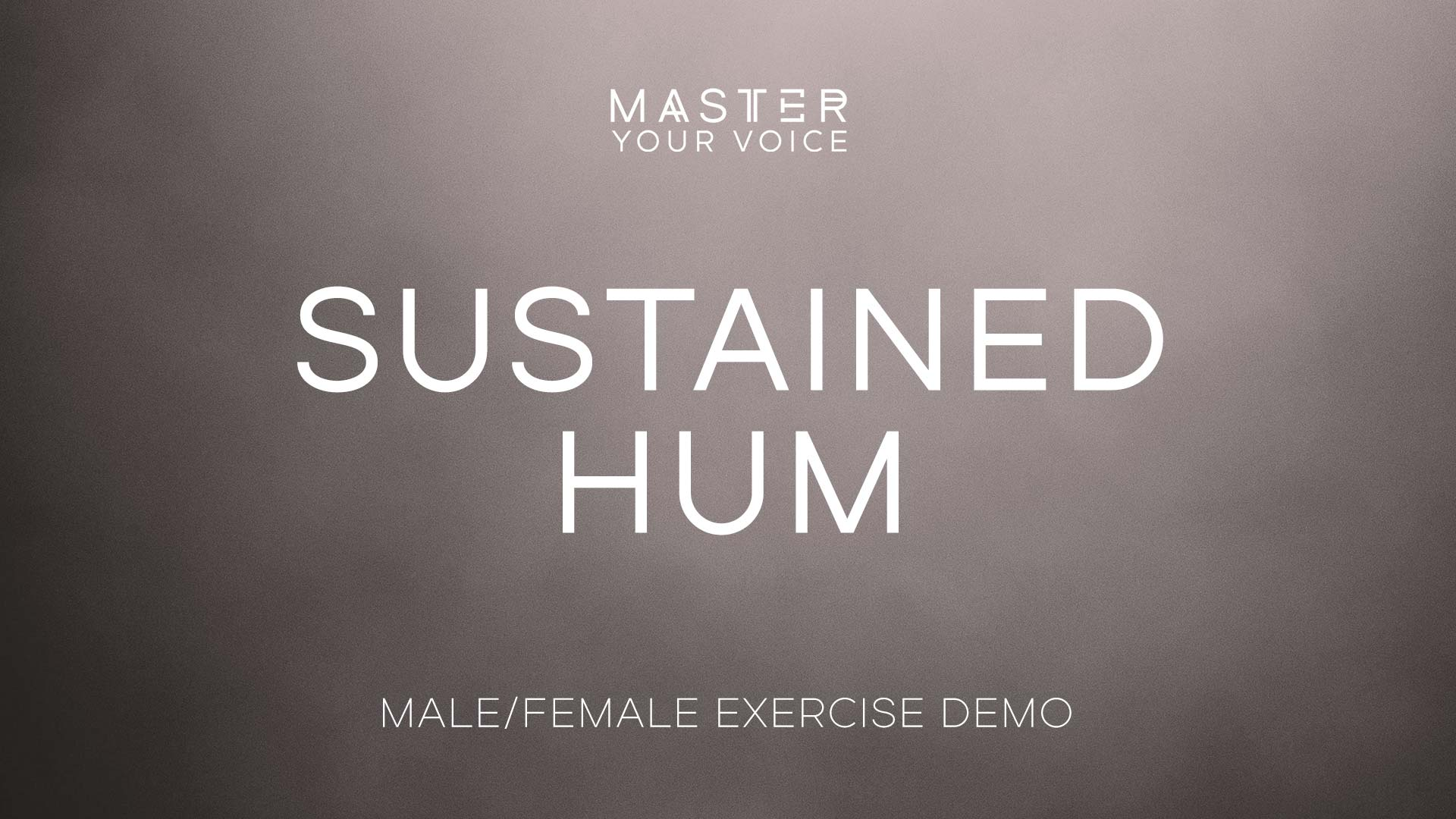 Sustained Hum Exercise Demo