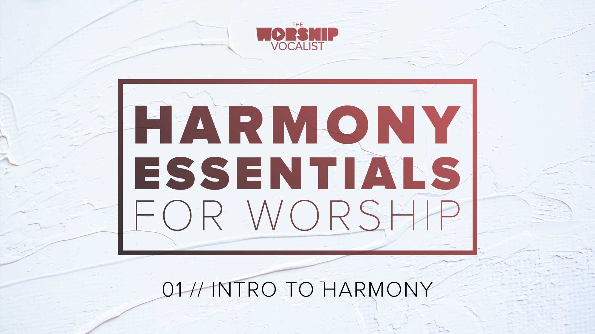 Lesson 1: Intro to Harmony