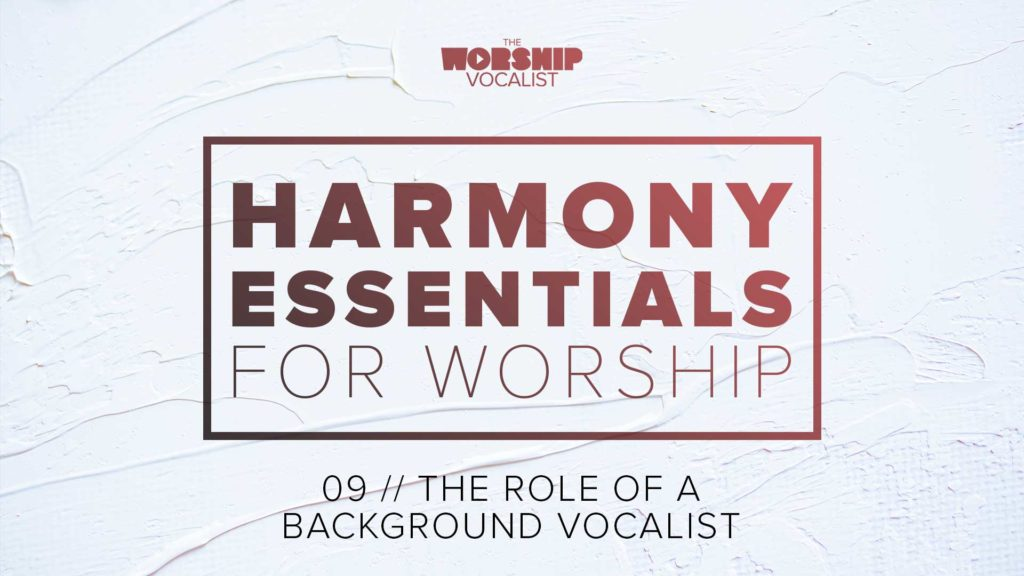 Lesson 9: The Role of a Background Vocalist