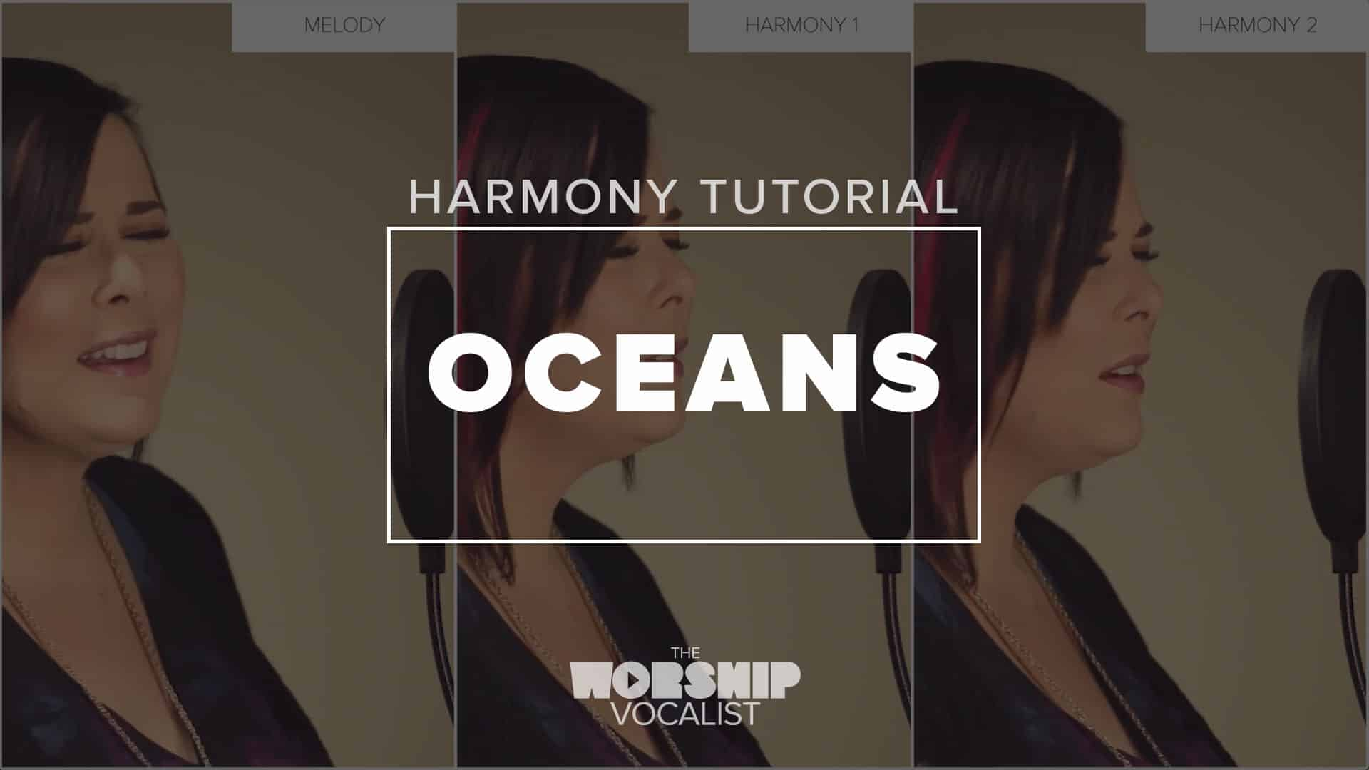 learn to sing harmony for Oceans like Taya Smith and Hillsong in this video training