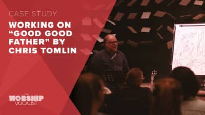 "Song Workshop – ""Good Good Father"" (Chris Tomlin)"