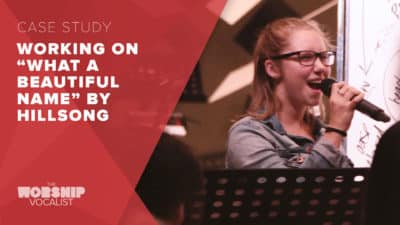 "Song Workshop – ""What a Beautiful Name"" (Hillsong)"