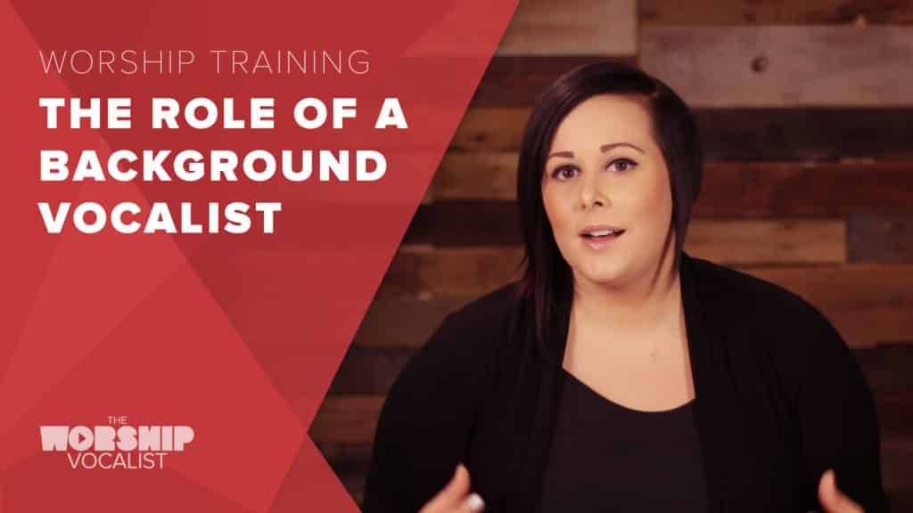 Learn the role of background vocalist, supporting vocalist, harmony singer on worship team - Worship Team Training Video