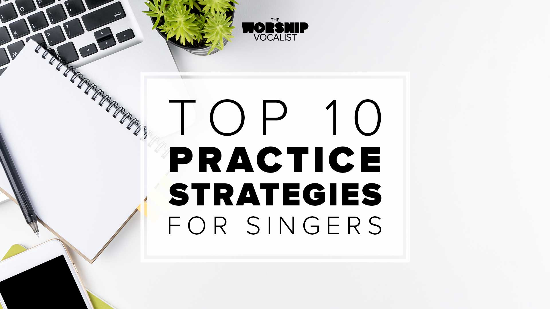 Learn the best ways to practice and get the most out of your voice as a worship vocalist