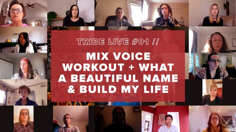 Tribe Live 01 - Mix Voice Workout + What a Beautiful Name and Build My Life