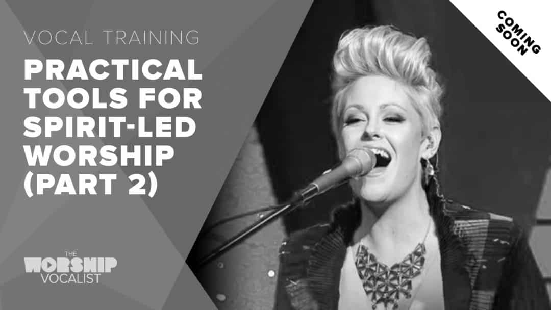Practical Tools for Spirit-Led Worship (Part 2)