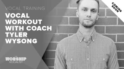 Vocal Workout with Coach Tyler Wysong
